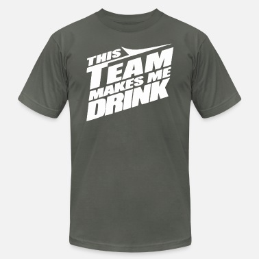 Drink Team This Team Makes Me Drink - Unisex Jersey T-Shirt
