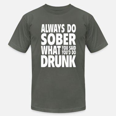 Hemingway Always Do Sober What You Said You'd Do Drunk - Men's Jersey T-Shirt
