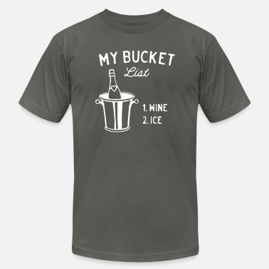 Bucket My Bucket List 1. Wine 2. Ice - Unisex Jersey T-Shirt