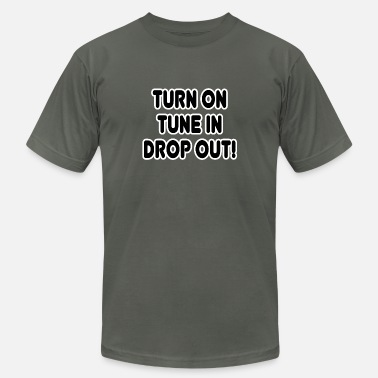 Hippie Quotes Turn on Tune in Drop out! Hippie Quote Tee - Men's Jersey T-Shirt