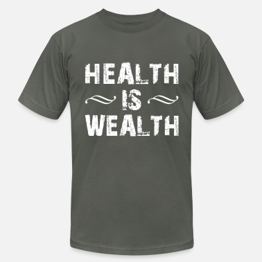 Health health is wealth - Unisex Jersey T-Shirt