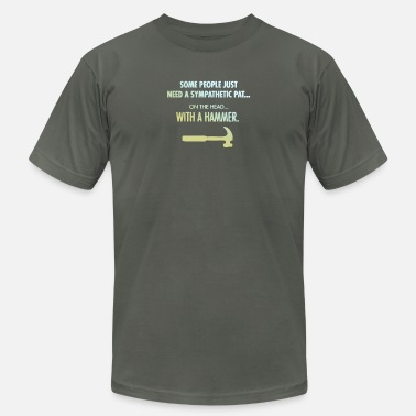 Sympathetic Some People Just Need A Sympathetic Pat On - Unisex Jersey T-Shirt