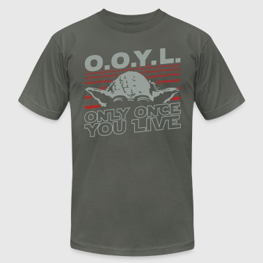 O.O.Y.L Only once you live - Men's Fine Jersey T-Shirt