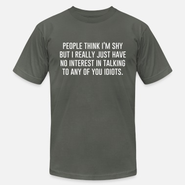 People think I'm shy but I really just have no ... - Men's Fine Jersey T-Shirt