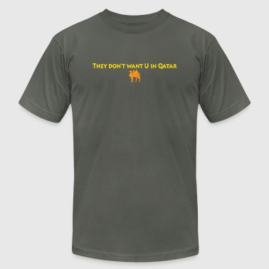 They Don't Want U in Qatar - Men's Fine Jersey T-Shirt
