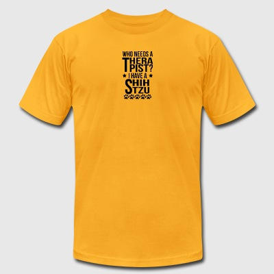 Who Needs A Therapist I Have A Shih Tzu - Men's T-Shirt by American Apparel