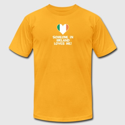 Someone In Ireland Loves Me - Men's T-Shirt by American Apparel