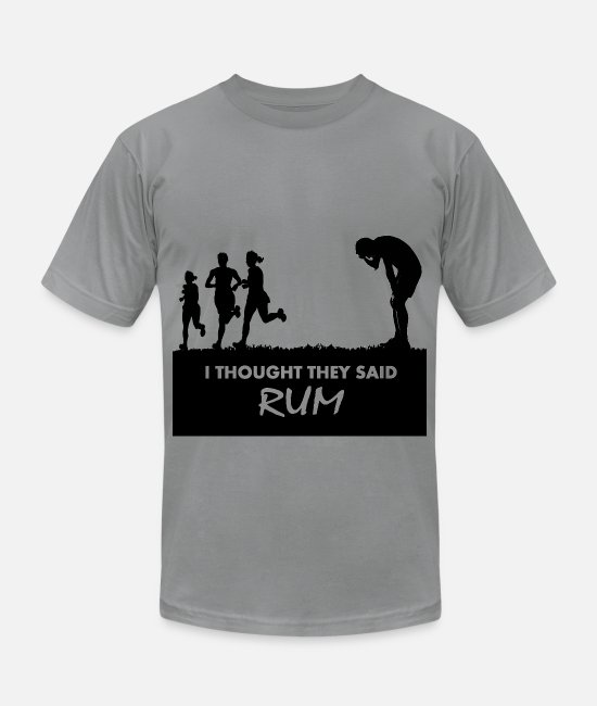Paleo T-Shirts - I thought they said rum - Unisex Jersey T-Shirt slate