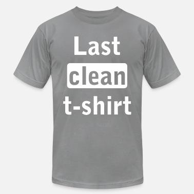 c479851c0 funny quotes last clean tshirt Men's Premium T-Shirt   Spreadshirt