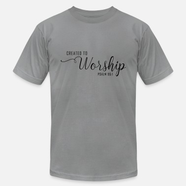 Worship Created To Worship, Christian, Faith, Jesus - Unisex Jersey T-Shirt