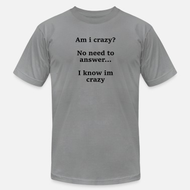 Text Provocative am i crazy? provocative question answer quote text - Men's  Jersey T-Shirt