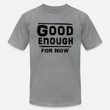 Not Good Enough good enough - Men's  Jersey T-Shirt