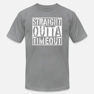 Straight Outta Timeout Straight Outta Timeout - Men's Jersey T-Shirt