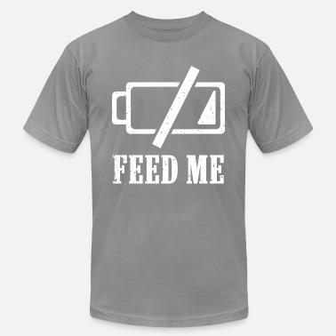 Battery Feed Me Battery Low Funny T-Shirt for Food Lovers - Men's  Jersey T-Shirt