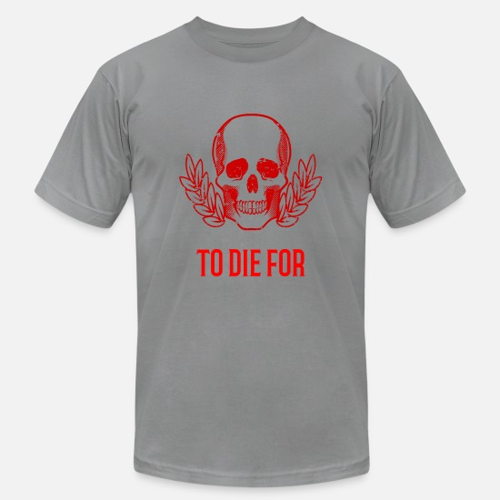 Love T-Shirts - To die for - Men's Jersey T-Shirt slate