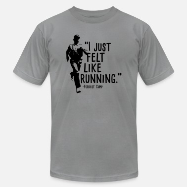 Forrest Gump Running I just felt like running - Unisex Jersey T-Shirt