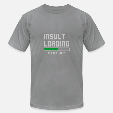 Funny Crossfit Insults Insult loading please wait funny - Men's  Jersey T-Shirt