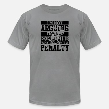 Penalty Not Arguing Not Penalty Funny Ice Hockey gift for - Unisex Jersey T-Shirt