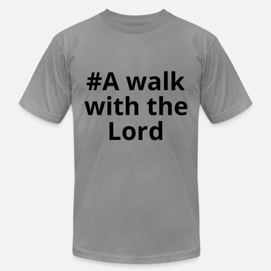 With T-Shirts - A walk with the Lord brand - Unisex Jersey T-Shirt slate