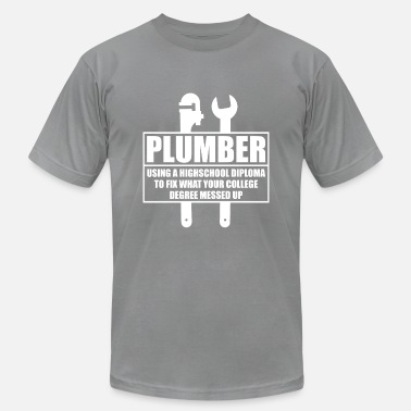Diploma Funny Plumber Craftsman Pipe Fitter Plumbing Gift - Unisex Jersey T-Shirt