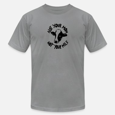 Your Mom Not Your Mom Not Your Milk - Men's Jersey T-Shirt