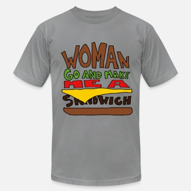 Make Me A Sandwich Woman Go Make Me A Sandwich - Men's  Jersey T-Shirt