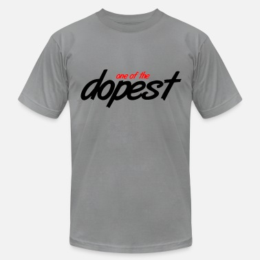 Dope Dopest One of the Dopest - Men's  Jersey T-Shirt