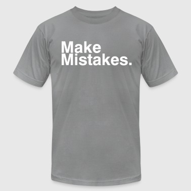 Make Mistakes - Men's Fine Jersey T-Shirt