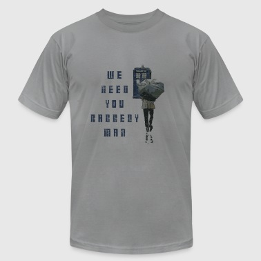 We Need You Raggedy Man - Doctor Who | Robot Plunger - Men's Fine Jersey T-Shirt