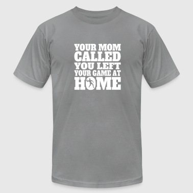 You Left Your Game At You Left Your Game At Home Funny Racquetball - Men's Fine Jersey T-Shirt