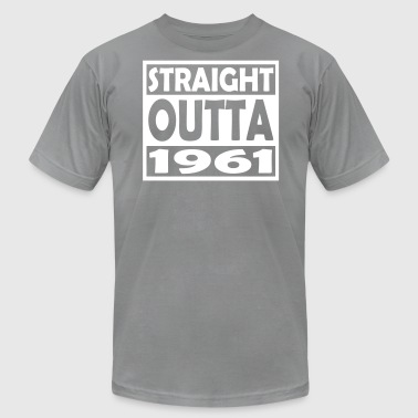 56th Birthday T Shirt Straight Outta 1961 - Men's T-Shirt by American Apparel