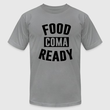 Food Coma Ready - Men's Fine Jersey T-Shirt