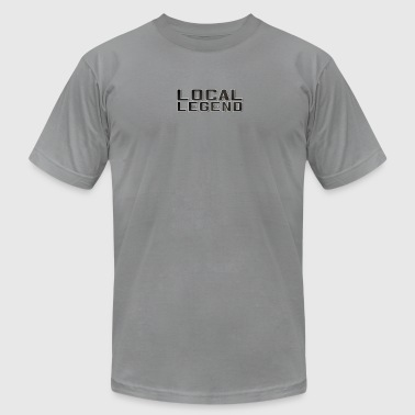 LOCAL LEGEND - Men's T-Shirt by American Apparel