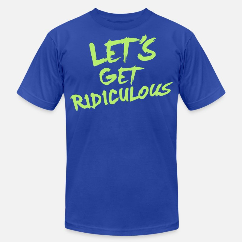 d0600d14 LET'S GET RIDICULOUS Men's Jersey T-Shirt | Spreadshirt