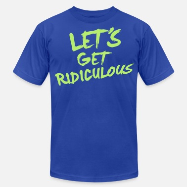 Lets Get Married LET'S GET RIDICULOUS - Men's Fine Jersey T-Shirt