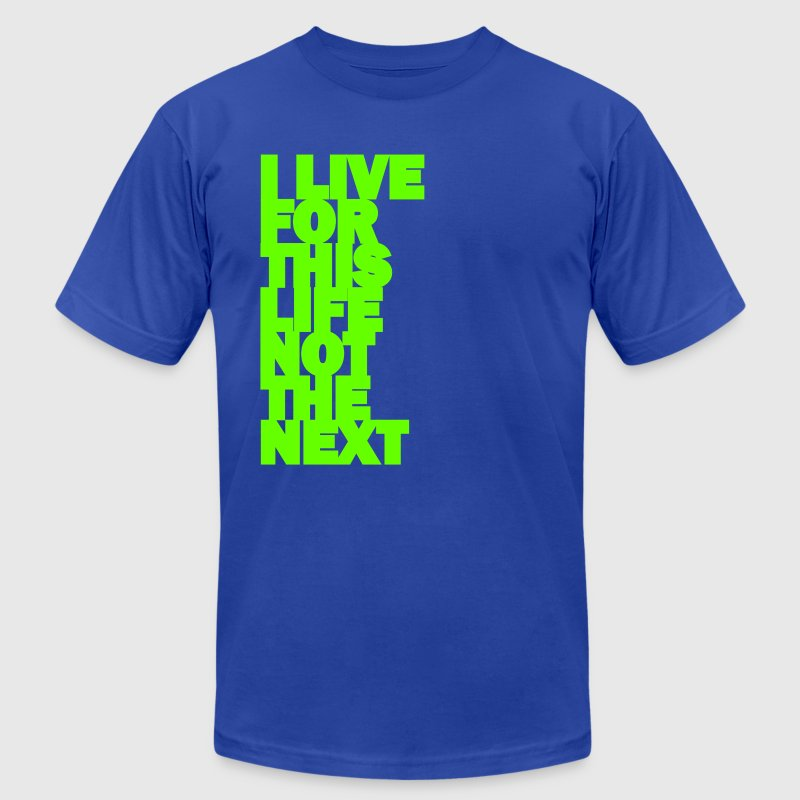 I LIVE FOR THIS LIFE - Men's Fine Jersey T-Shirt