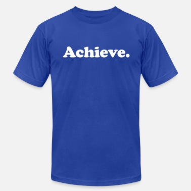 Achievers achieve - Men's  Jersey T-Shirt