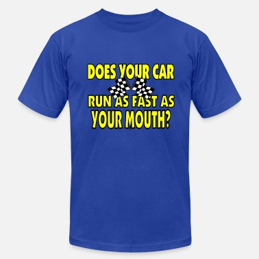 Does Your Car Run As Fast As Your Mouth Funny Racing Saying - Men's  Jersey T-Shirt