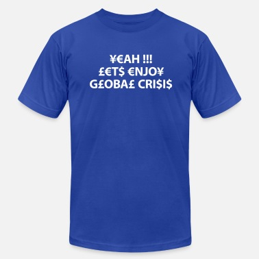 Bank Crisis enjoy global crisis - Men's Jersey T-Shirt