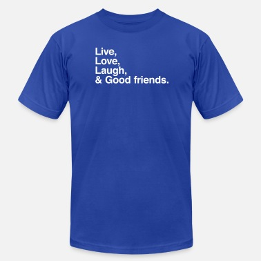 Laughing Friend Live , love , laugh and good friends - Men's Fine Jersey T-Shirt