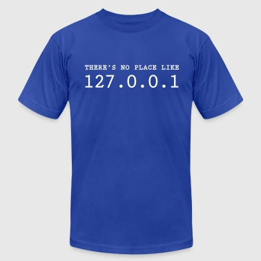 There's no place like 127.0.0.1 - Men's Fine Jersey T-Shirt