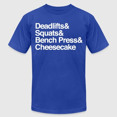 Deadlifts & Squats & Bench Press & Cheesecake - Men's Fine Jersey T-Shirt