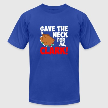 Save The Neck For Me Clark Christmas - Men's Fine Jersey T-Shirt