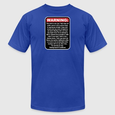 WARNING: This T-Shirt Is Not A Toy! - Men's T-Shirt by American Apparel