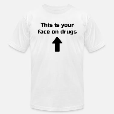 Drug Face This is your face on drugs - Men's  Jersey T-Shirt