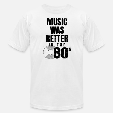 Music Junkie Vinyl Junkie Music Was Better In The 80s Gift - Men's  Jersey T-Shirt