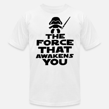 The Force Awakens The force that awakens you - Unisex Jersey T-Shirt
