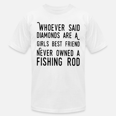 WHO EVER SAID DIAMONDS ARE A GIRLS BF FISHING ROD - Men's  Jersey T-Shirt