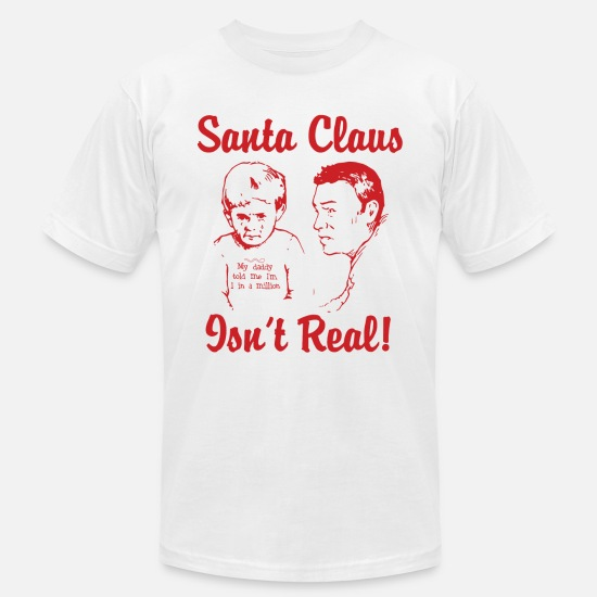 Funny T-Shirts - Santa Claus Isn't Real - Men's Jersey T-Shirt white