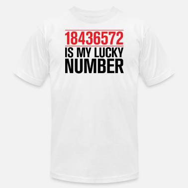 Lucky Number 18436572 is my lucky number - Men's  Jersey T-Shirt